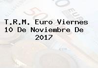 T.R.M. Euro Viernes 10 De Noviembre De 2017