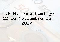 T.R.M. Euro Domingo 12 De Noviembre De 2017