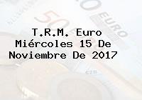 T.R.M. Euro Miércoles 15 De Noviembre De 2017