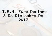 T.R.M. Euro Domingo 3 De Diciembre De 2017