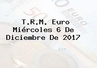 T.R.M. Euro Miércoles 6 De Diciembre De 2017