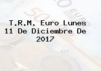 T.R.M. Euro Lunes 11 De Diciembre De 2017
