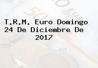T.R.M. Euro Domingo 24 De Diciembre De 2017