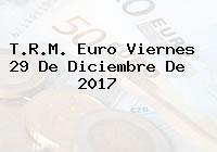 T.R.M. Euro Viernes 29 De Diciembre De 2017