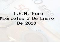 T.R.M. Euro Miércoles 3 De Enero De 2018
